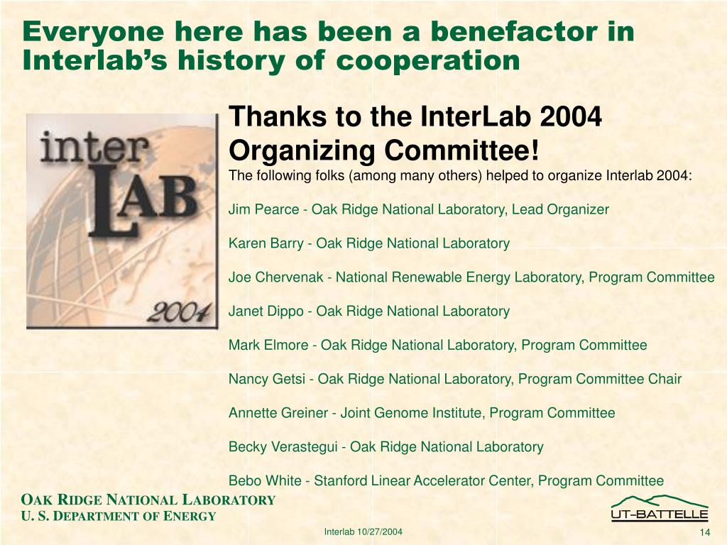 Everyone here has been a benefactor in Interlab's history of cooperation