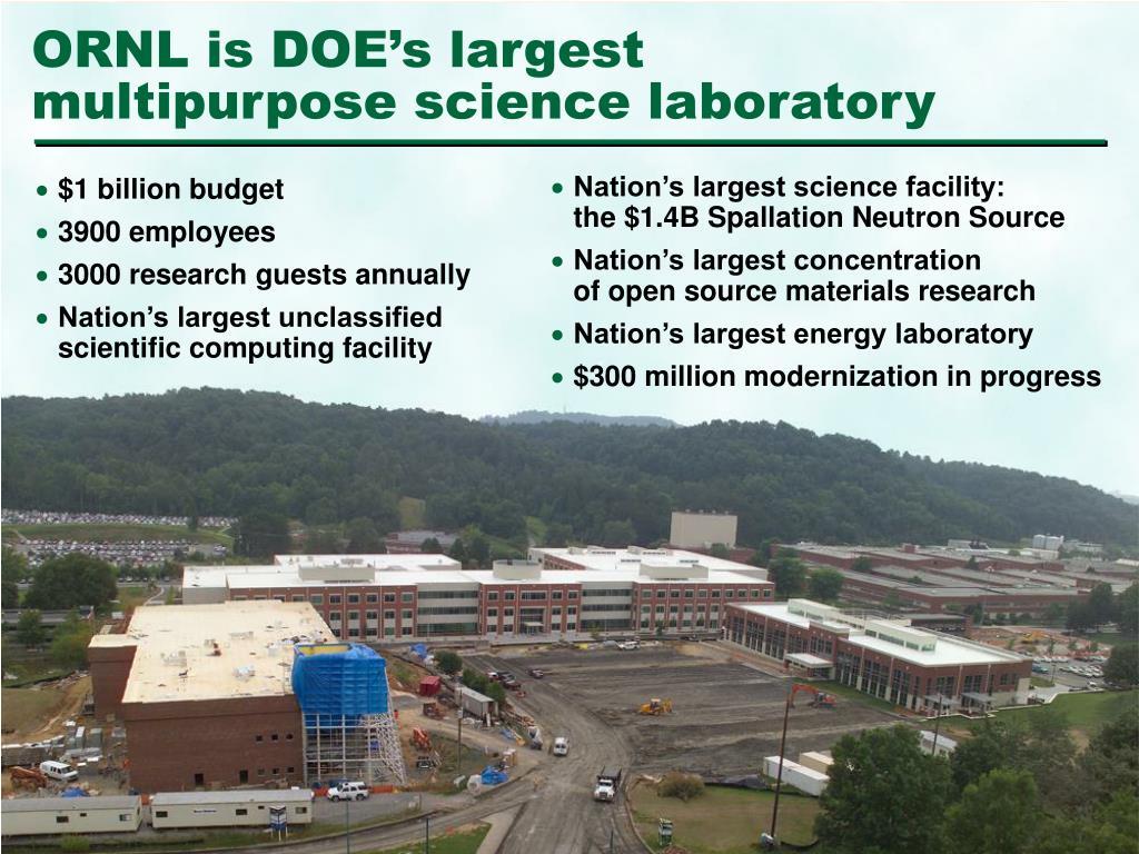 ORNL is DOE's largest multipurpose science laboratory