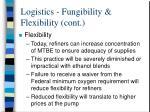 logistics fungibility flexibility cont