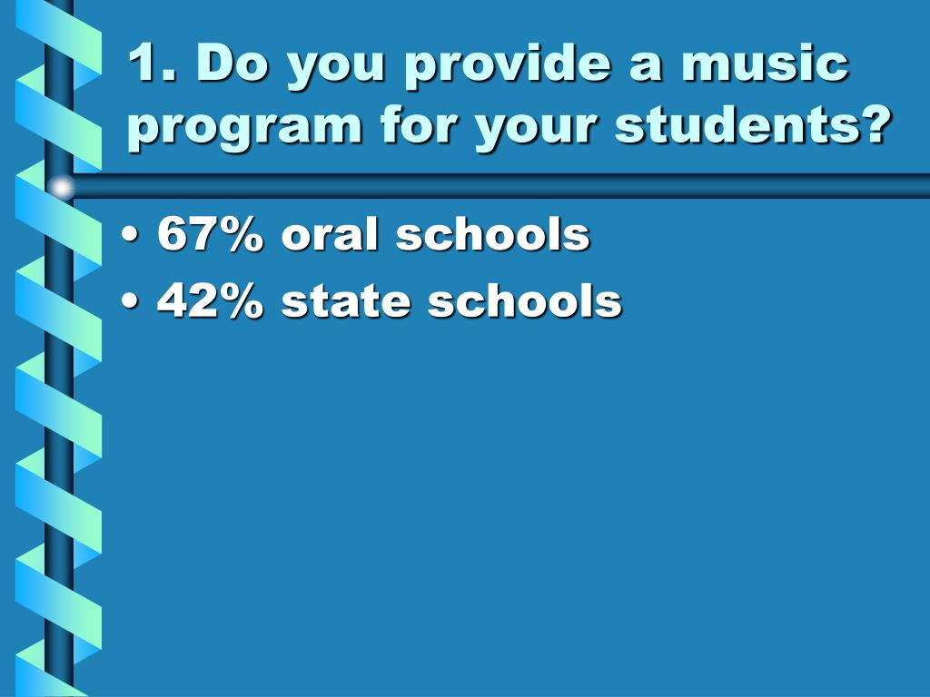 1. Do you provide a music program for your students?