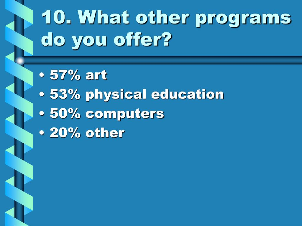 10. What other programs do you offer?