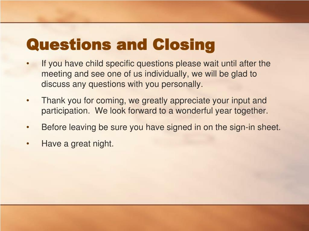 Questions and Closing