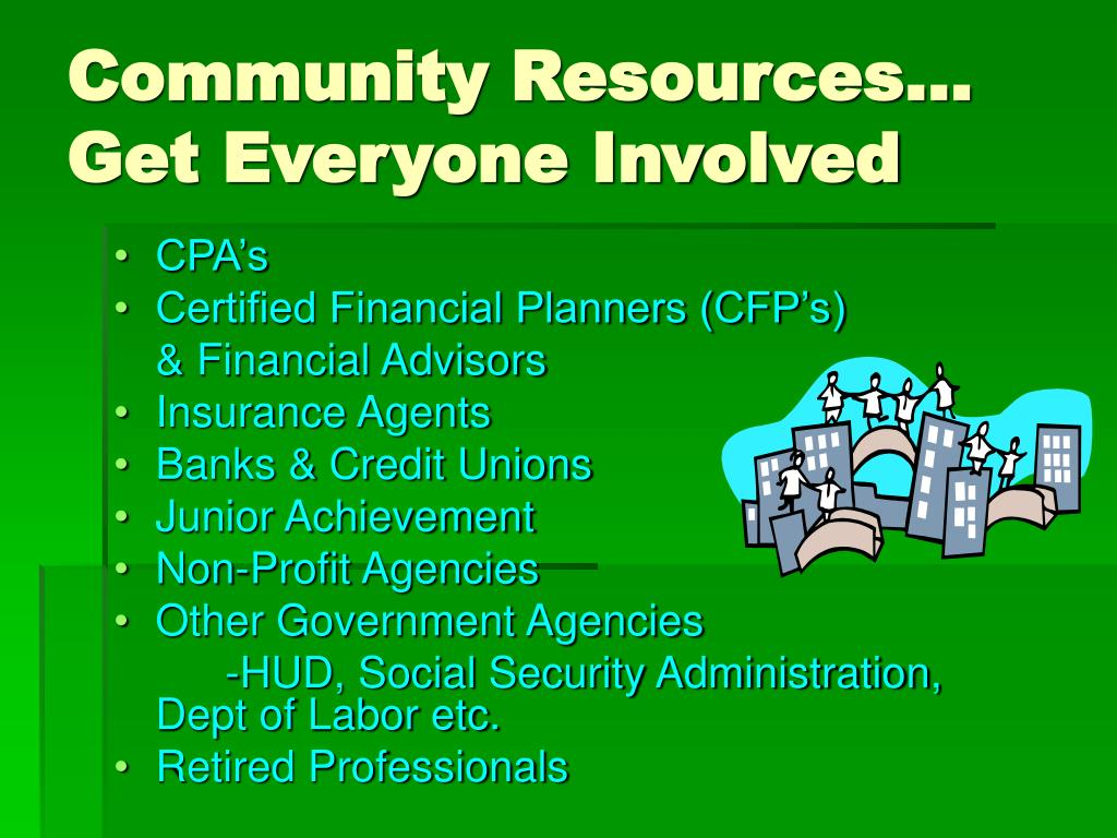 Community Resources… Get Everyone Involved