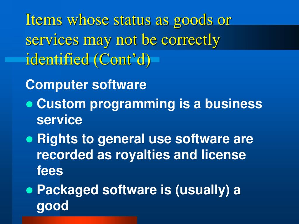 Items whose status as goods or services may not be correctly identified (Cont'd)