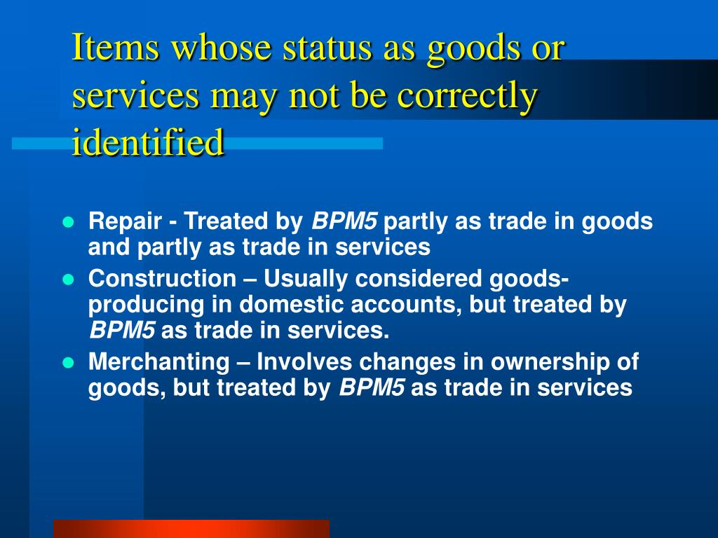 Items whose status as goods or services may not be correctly identified