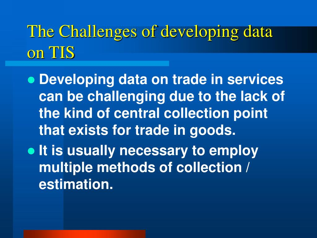 The Challenges of developing data on TIS