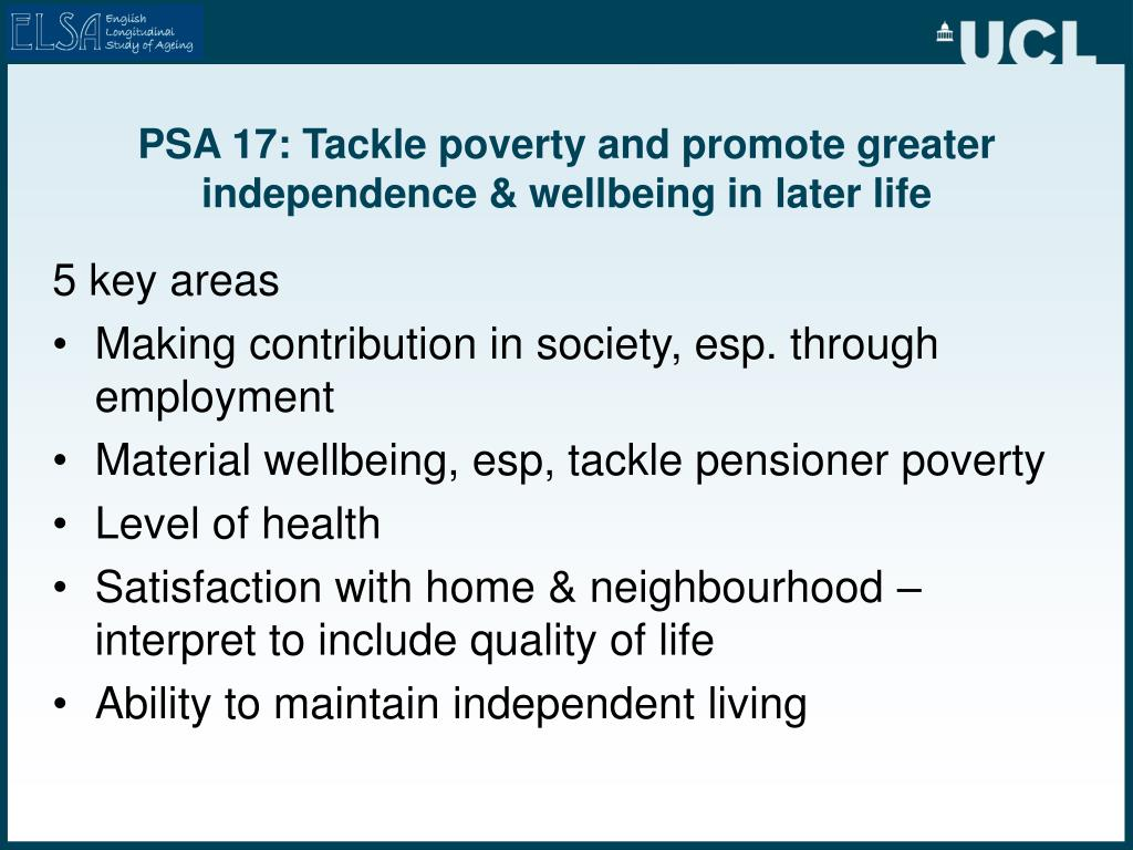 PSA 17: Tackle poverty and promote greater independence & wellbeing in later life