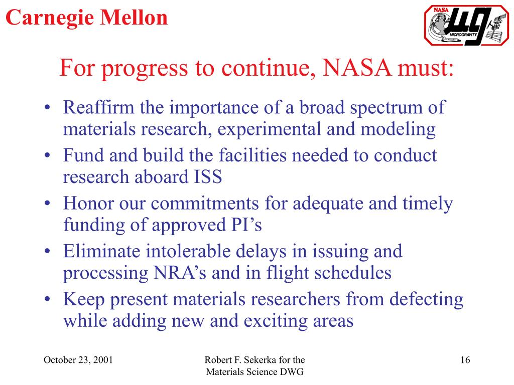 For progress to continue, NASA must: