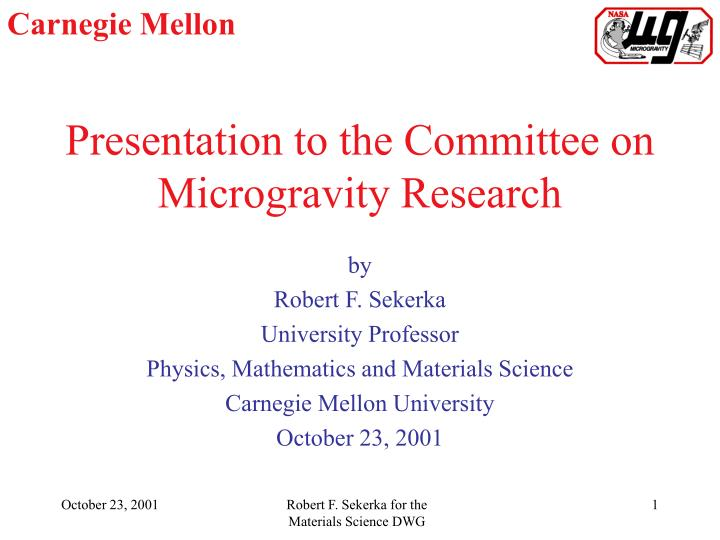 Presentation to the committee on microgravity research