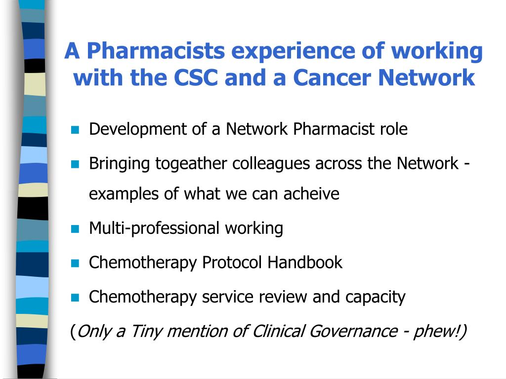 A Pharmacists experience of working with the CSC and a Cancer Network