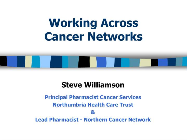 Working across cancer networks