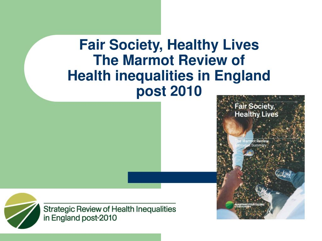 fair society healthy lives the marmot review of health inequalities in england post 2010 l.