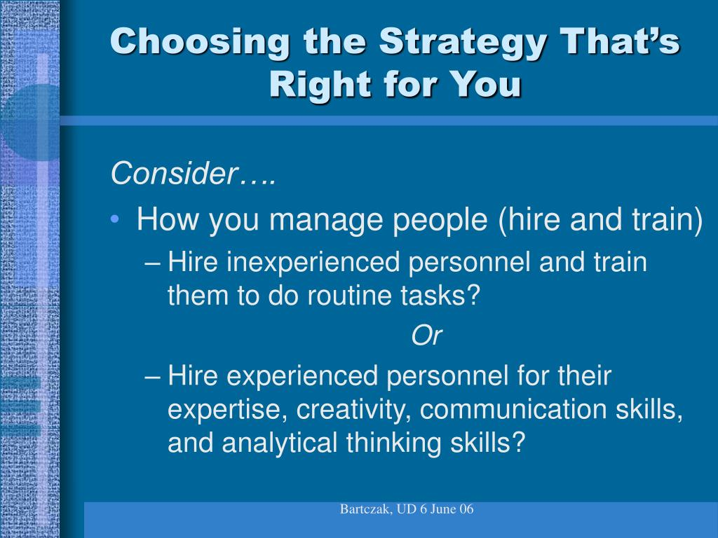 Choosing the Strategy That's Right for You