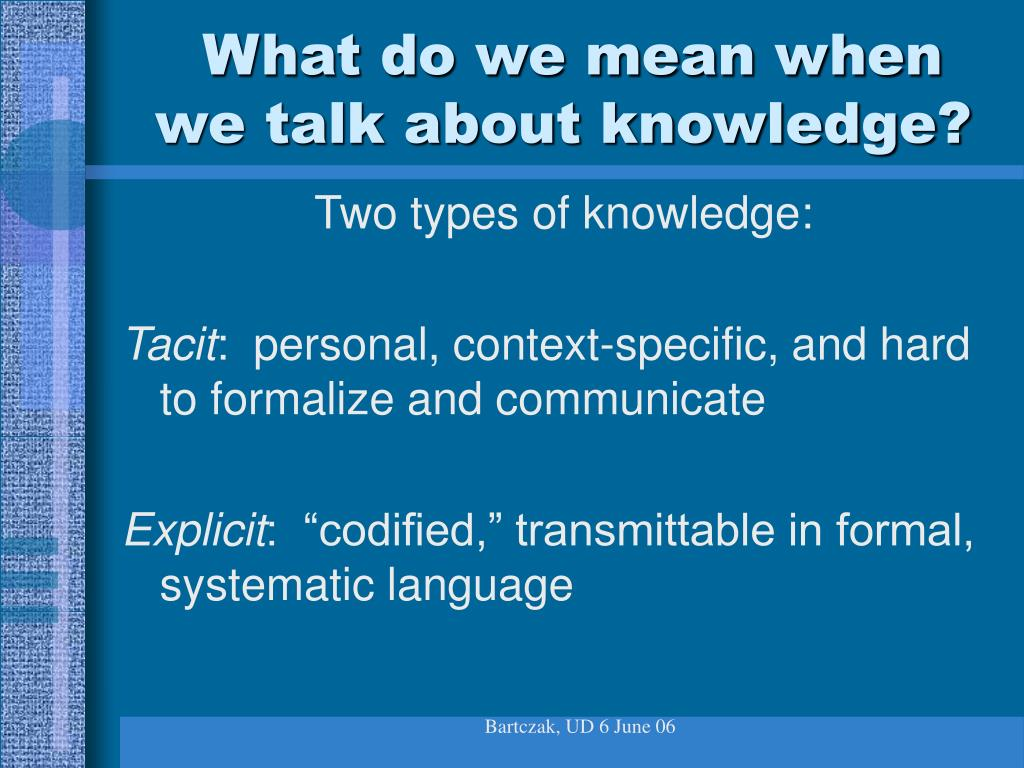 What do we mean when we talk about knowledge?