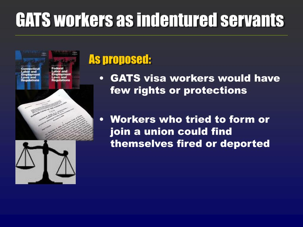 GATS workers as indentured servants