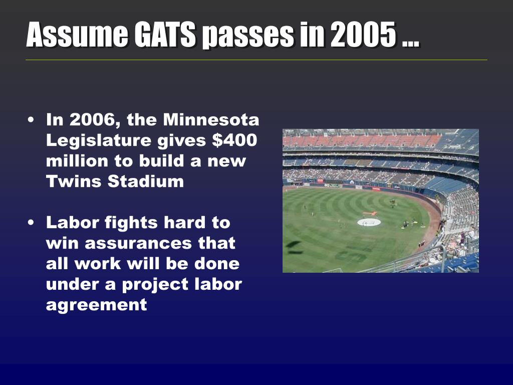 Assume GATS passes in 2005 …