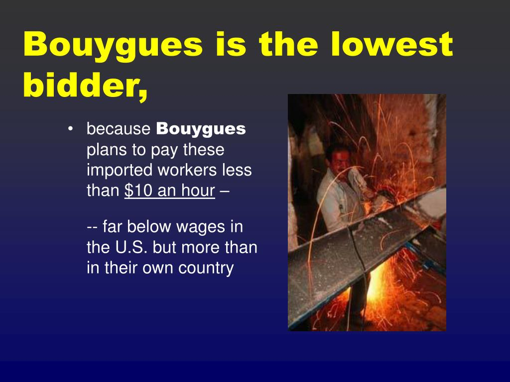Bouygues is the lowest bidder,