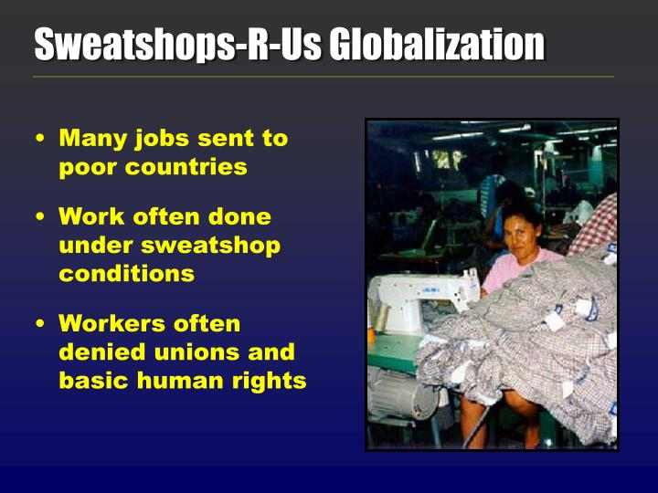 Sweatshops-R-Us Globalization