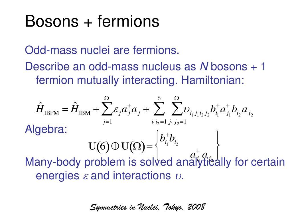 Bosons + fermions