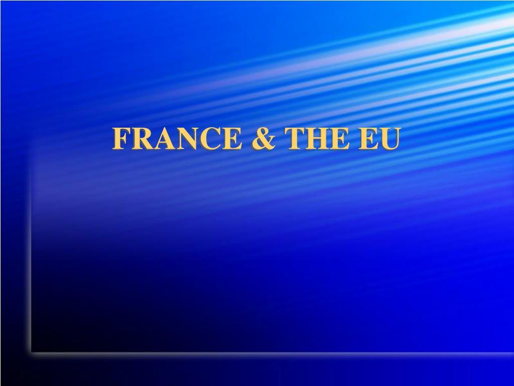 FRANCE & THE EU