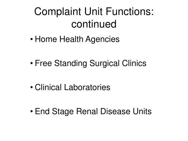 Complaint unit functions continued