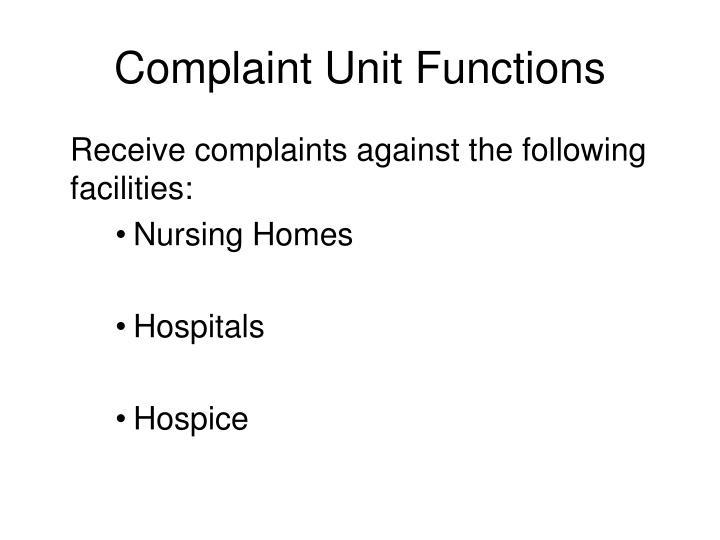 Complaint unit functions