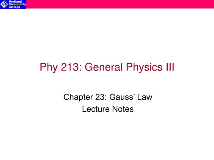 Phy 213 general physics iii