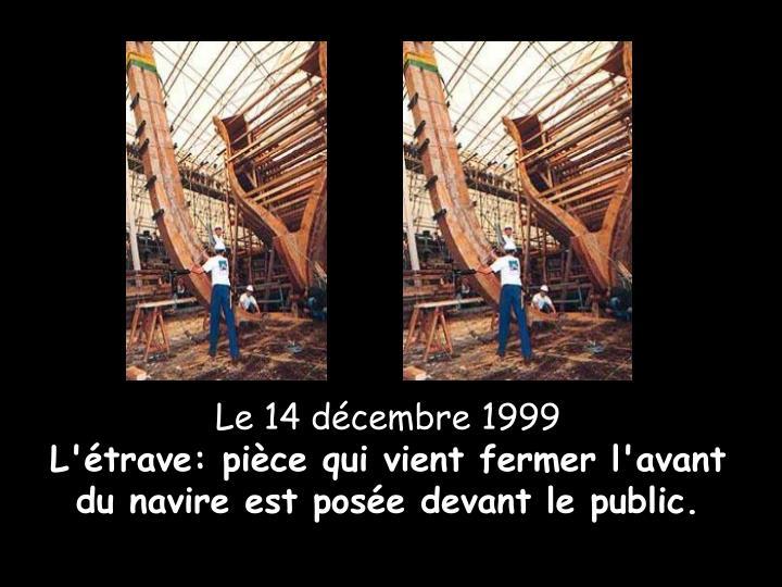 Le 14 décembre 1999
