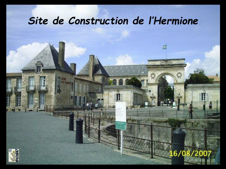 Site de Construction de l'Hermione