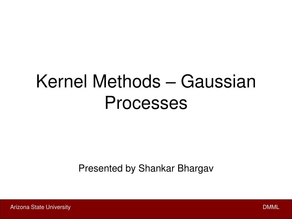 Kernel Methods – Gaussian Processes