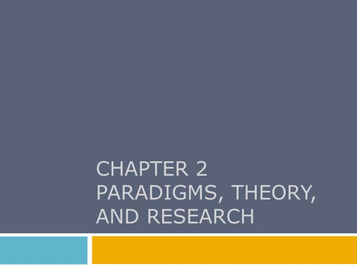 chapter 2 paradigms theory and research n.
