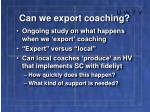 can we export coaching