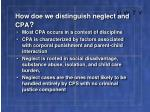 how doe we distinguish neglect and cpa
