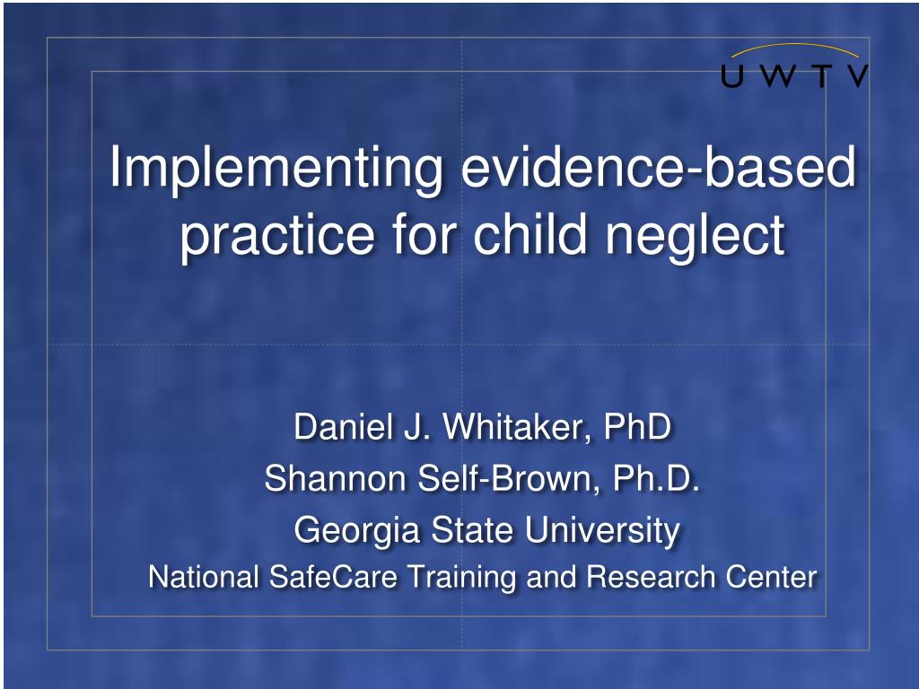 implementing evidence based practice for child neglect
