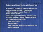 outcomes specific to adolescence