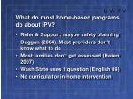 what do most home based programs do about ipv