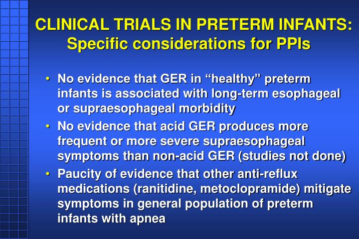 CLINICAL TRIALS IN PRETERM INFANTS: