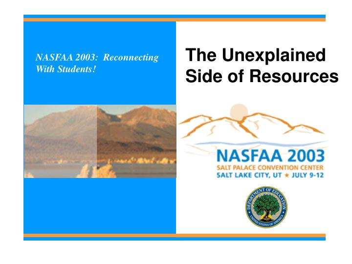 The Unexplained Side of Resources