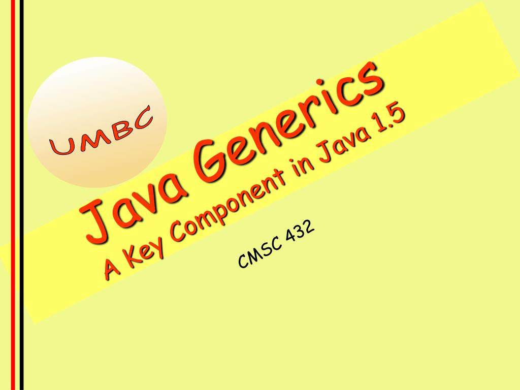 java generics a key component in java 1 5