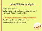 using wildcards again