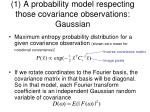 1 a probability model respecting those covariance observations gaussian