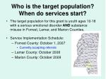 who is the target population when do services start