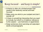 keep focused and keep it simple