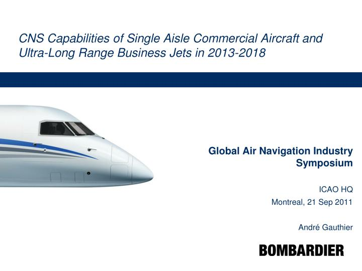 CNS Capabilities of Single Aisle Commercial Aircraft and