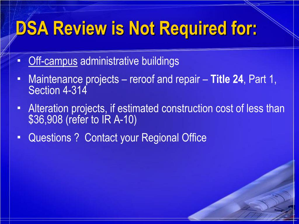 DSA Review is Not Required for: