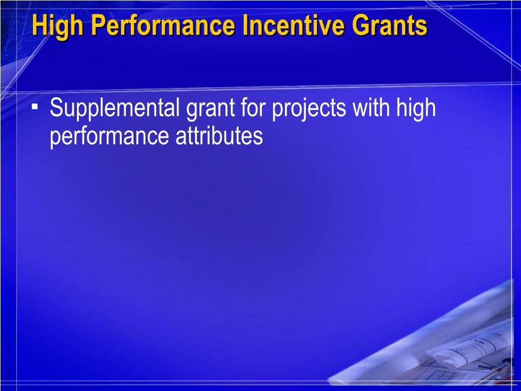 High Performance Incentive Grants