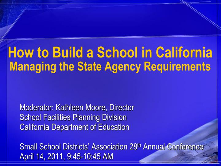 How to build a school in california managing the state agency requirements