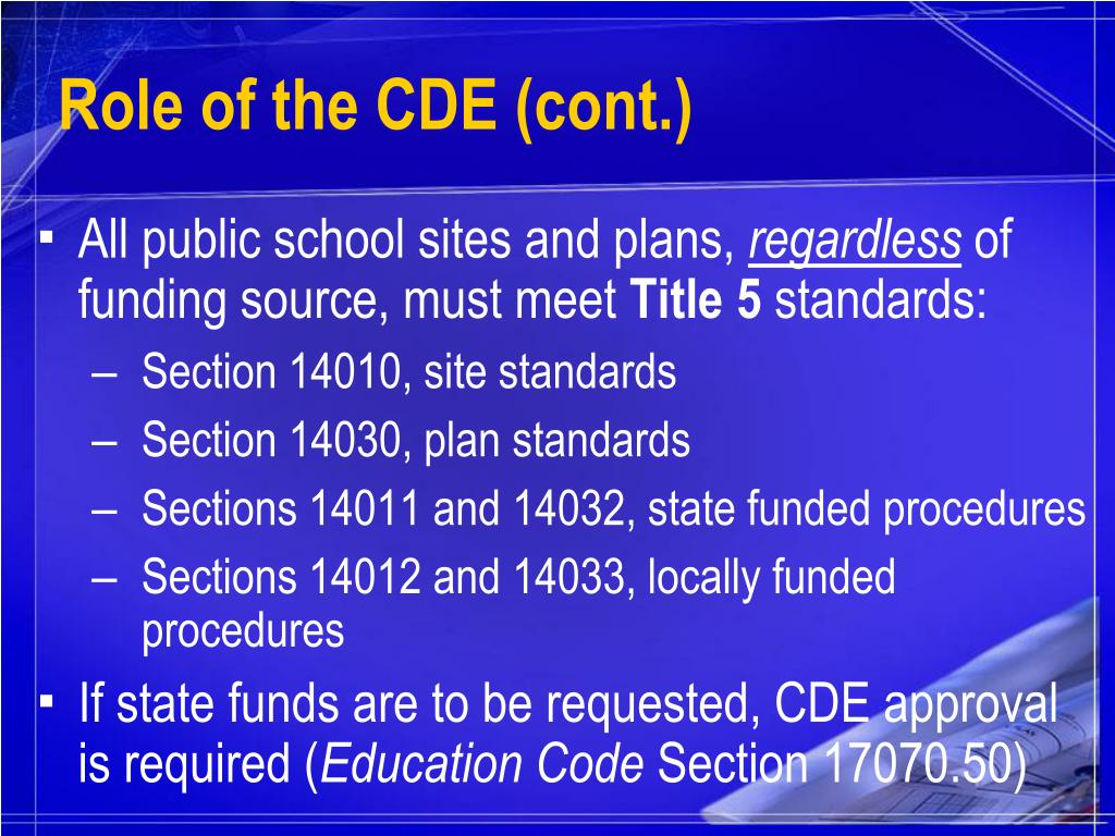 Role of the CDE (cont.)