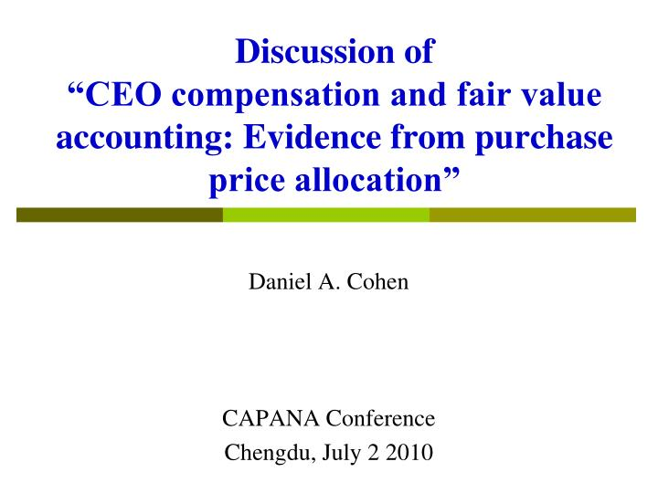 Discussion of ceo compensation and fair value accounting evidence from purchase price allocation