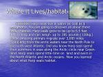 where it lives habitat
